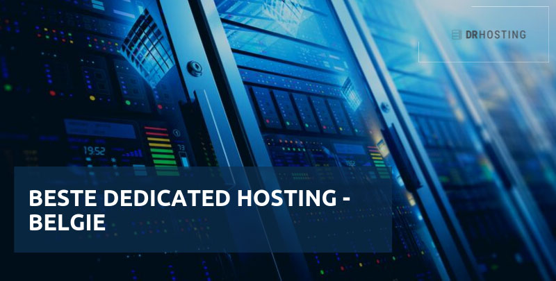 beste dedicated hosting in belgië